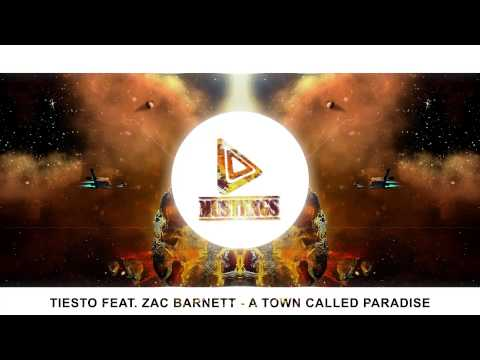 Tiesto feat Zac Barnett  A Town Called Paradise FREE DOWNLOAD