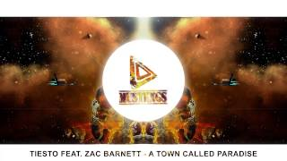 Tiesto feat. Zac Barnett - A Town Called Paradise [FREE DOWNLOAD]