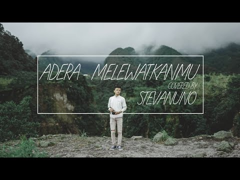 ADERA - MELEWATKANMU (COVERED BY STEVANUNO)