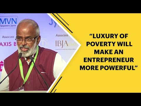 """""""Luxury of poverty will make an entrepreneur more powerful"""""""