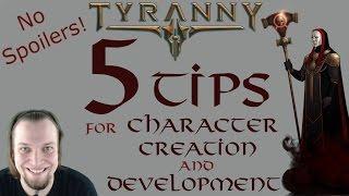 Tyranny: 5 Tips for Character Creation & Development - No Spoilers! - Tyranny Tutorial