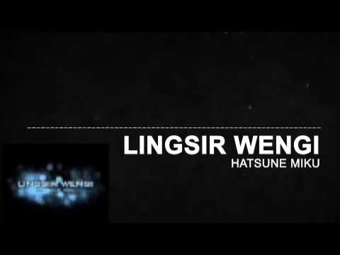 Lingsir Wengi  [Vocaloid Cover] - Hatsune Miku
