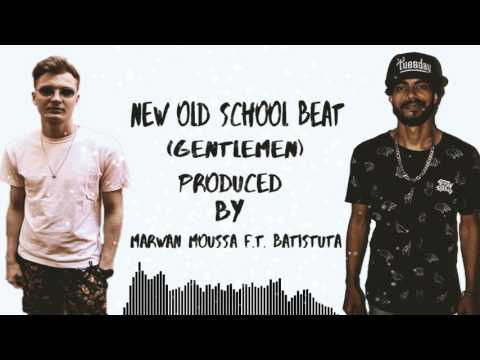 Old School Beat - Gentlemen - 2017- (Prod By. Batistuta F.t. Marwan Moussa )