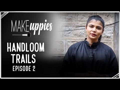 Handloom Trails - Episode 2