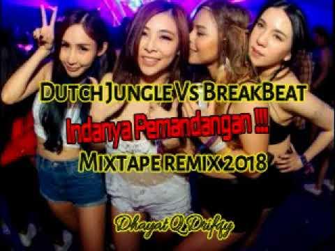 DJ DUTCH JUNGLE Vs BREAKBEAT INDAHNYA PEMANDANGAN REMIX 2018