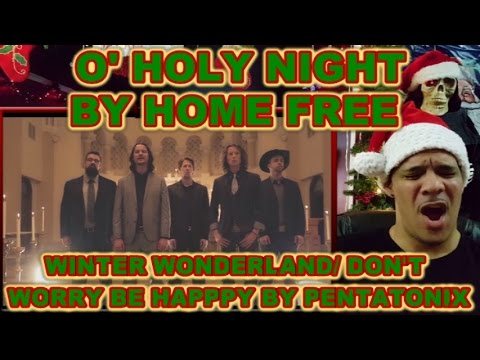 "Reaction to ""Home Free - O' Holy Night"" & ""Winter Wonderland - Pentatonix (ft Tori Kelly)"