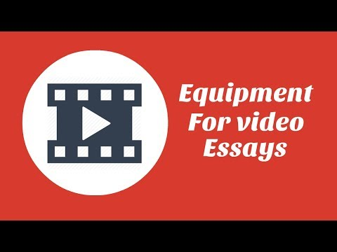 Equipment for Video Essay Channels