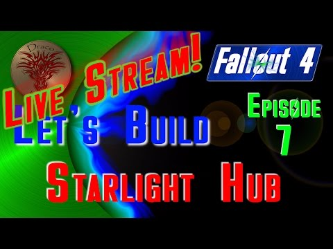 Let's Build Fallout 4: Starlight Market Hub (Live Stream) ep7