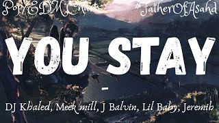 DJ khaled - You stay (English/Spanish Lyrics) ft. Meek Mill, J Balvin, Lil Baby & Jeremih