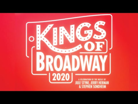 KINGS OF BROADWAY 2020: A Celebration Of The Music Of Jule Styne, Jerry Herman & Stephen Sondheim