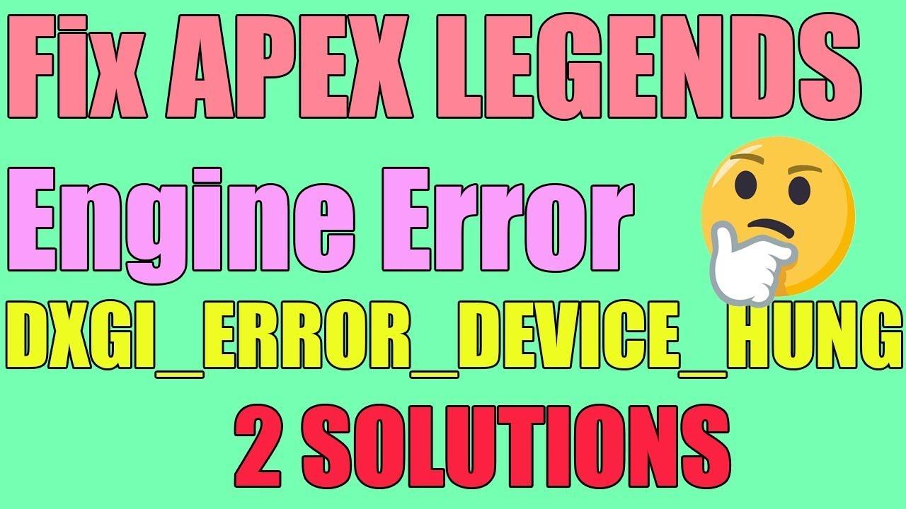 Fix Engine Error in APEX LEGENDS I Error 0x887A0006 DXGI_ERROR_DEVICE_HUNG  2019