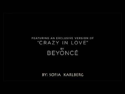 Crazy in Love - Song Trailer Fifty Shades of Grey - Beyonce By: Sofia Karlberg