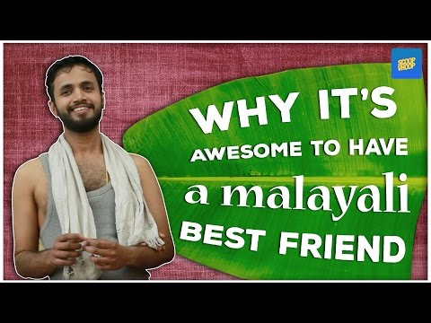 ScoopWhoop: Why It's Awesome To Have A Malayali Best Friend