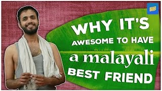ScoopWhoop: Why It\'s Awesome To Have A Malayali Best Friend