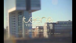 Vergiss mich (Bernasconi Edit) - Teena (offizielles Musikvideo)