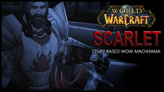 Scarlet - Wow Machinima