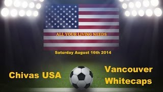 MLS Chivas USA vs Vancouver Whitecaps Predictions Major League Soccer 2014