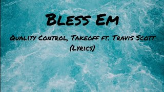 "Quality Control, Takeoff - ""Bless Em"" ft. Travis Scott (Lyrics)"