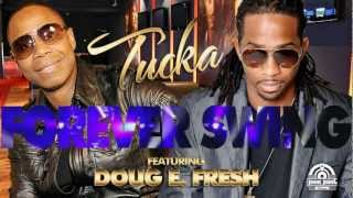 TUCKA - FOREVER SWING FEAT. DOUG E. FRESH