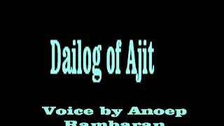 Dialog of Ajit (Voice by Anoep Rambaran)