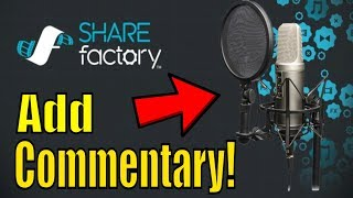 How to add commentary on SHAREFACTORY videos ps4 | Sharefactory Tutorial