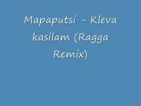 Mapaputsi Kleva Kasilam Ragga Remix