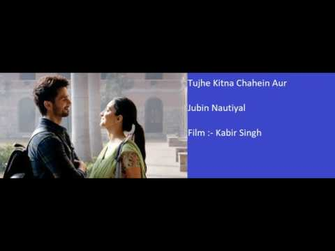 tujhe-kitna-chahe-aur-hum---film-version---full-song-lyrics--kabir-singh---jubin-nautiyal