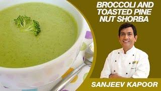 Broccoli &amp Toasted Pine Nut Soup - Sanjeev Kapoor Recipes