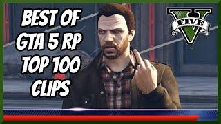 BEST OF GTA 5 RP #100 - TOP 100 CLIPS
