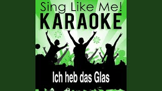 Ich heb das Glas (Karaoke Version with Guide Melody) (Originally Performed By Wolfgang Petry)