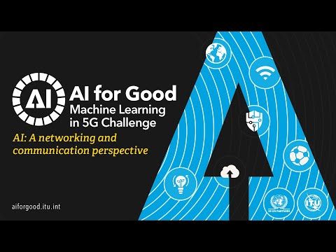 AI: A Networking and Communication Perspective | AI/ML IN 5G CHALLENGE