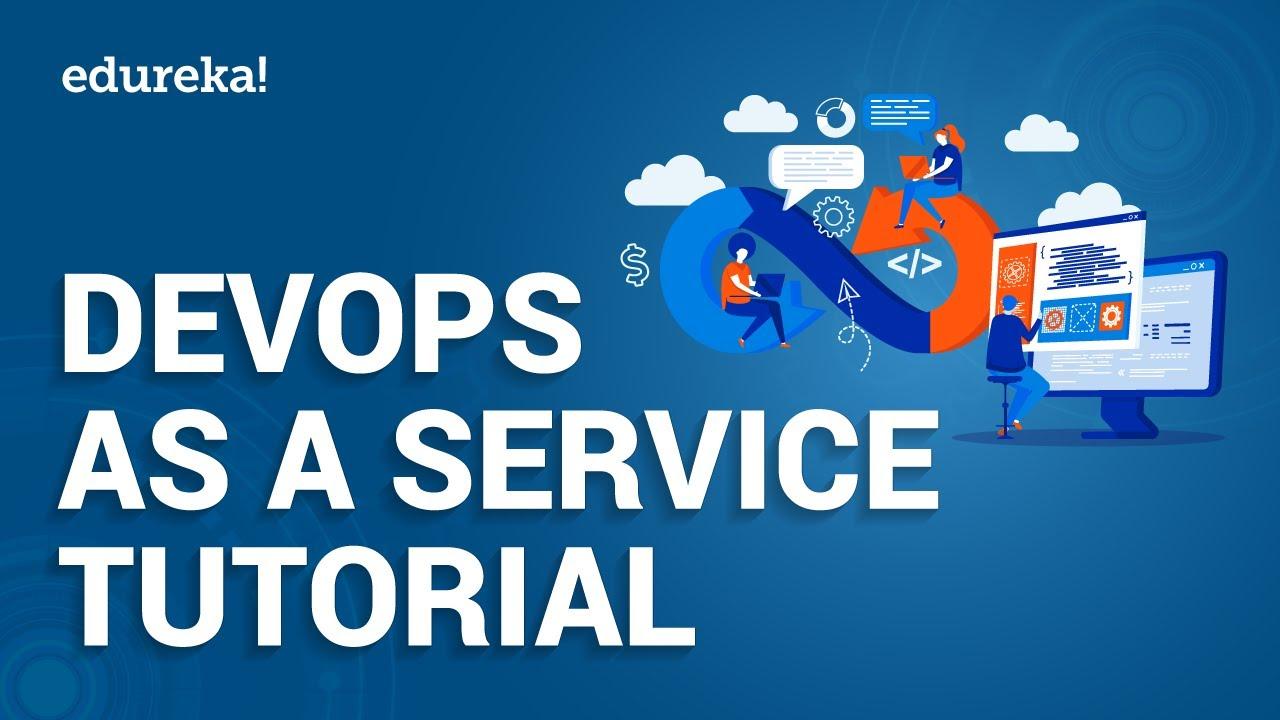 DevOps as a Service Tutorial   DevOps Tools   What Is DevOps   DevOps Training