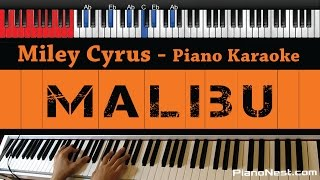 Miley Cyrus - Malibu - HIGHER Key (Piano Karaoke / Sing Along)