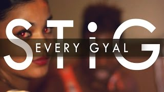 STiG - Every Gyal (Official Music Video) (Explicit)