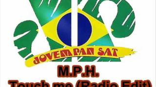 M.P.H. - Touch me (Radio Edit)