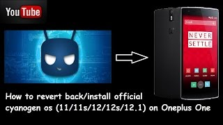 [stock rom/os] how to install stock rom on oneplus one - install cos11/12/13
