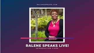 Ralene Speaks Live - Introduction Video
