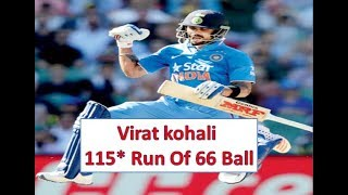 Video Virat Kohali 115* Runs Off 66 Ball India vs Australia download MP3, MP4, WEBM, AVI, FLV Mei 2018
