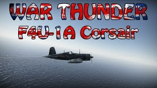 war thunder f4u 1a corsair it s a pirates plane for me