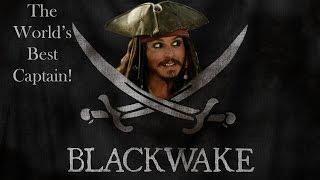 The World's Best Captain!- Blackwake!