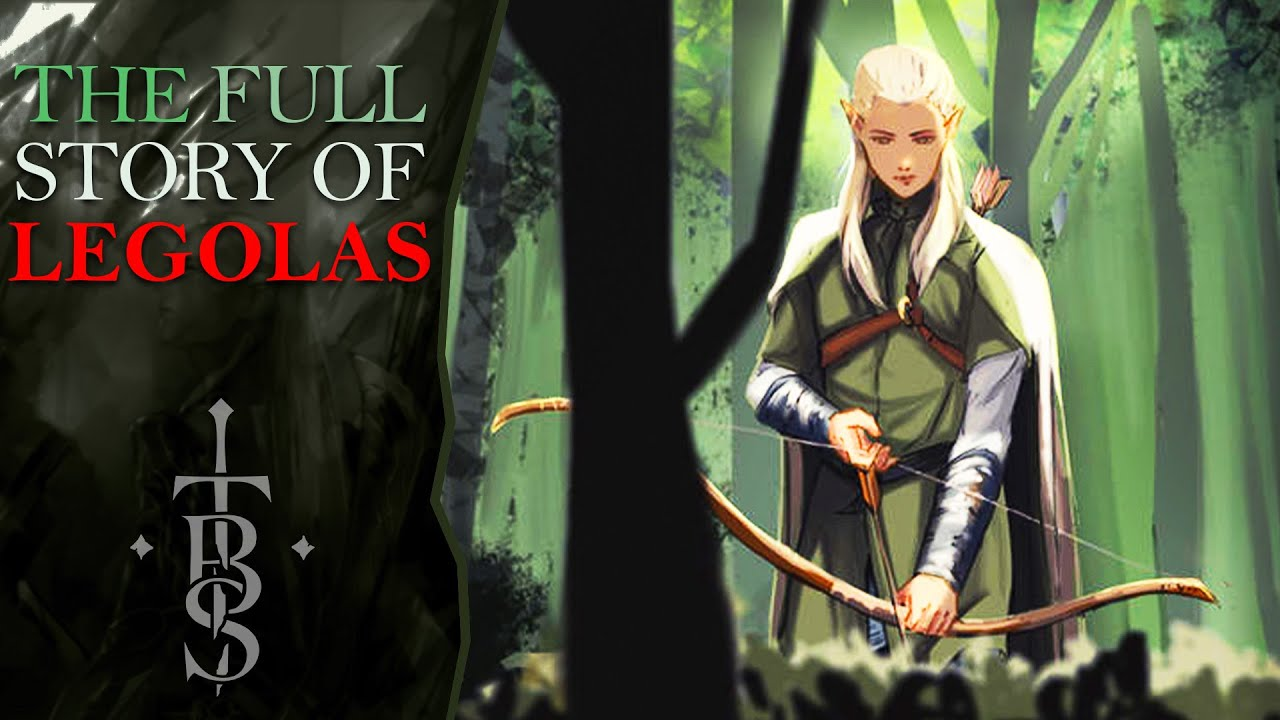 Download The Full Story of LEGOLAS   Middle Earth Lore