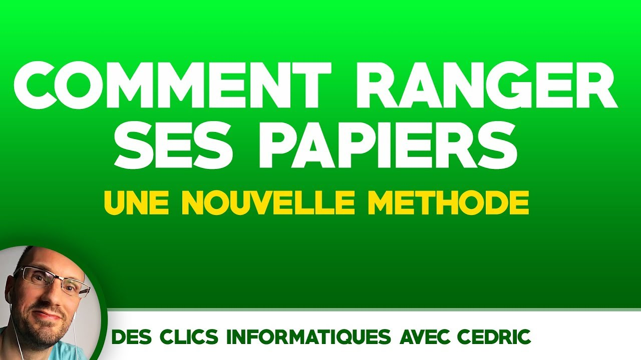 Comment Ranger Ses Papiers Une Nouvelle Methode 2018 Youtube