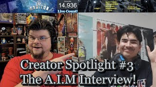 Creator Spotlight #3 - The A.I.M Interview!