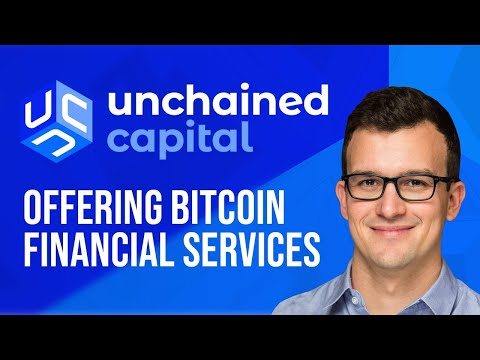 Unchained Capital - Offering Bitcoin Financial Services