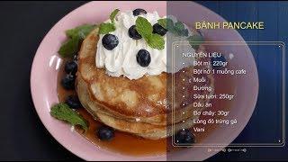 Khi Chàng Vào Bếp | Mùa 2 | Tập 8 - Công thức làm bánh Pancake đơn giản mà đầy hấp dẫn
