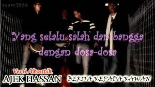 BERITA KEPADA KAWAN~(Acoustic cover by Ajek Hassan)
