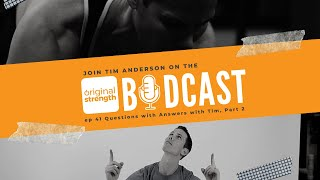 BodCast Episode 41: Questions with Answers with Tim, Part 2