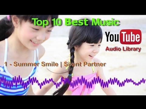 เพลงฟรียอดนิยมที่ใช้ในวีดีโอยูทูป Top 10 | Hits Song from YouTube Audio Library