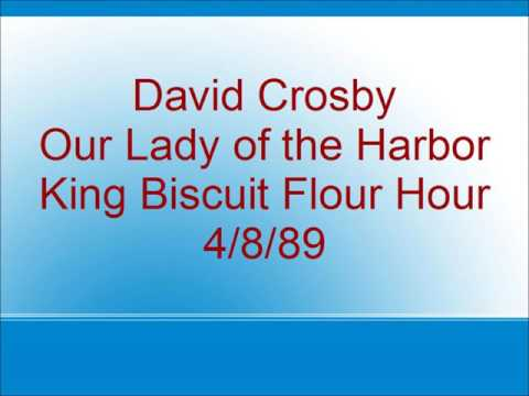 David Crosby - Our Lady of the Harbor - King BIscuit Flour Hour - 4/8/89