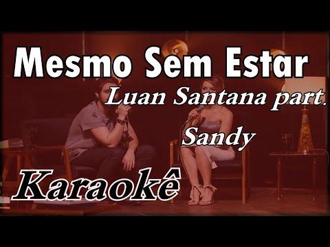 Luan Santana Part. Sandy - Mesmo Sem Estar (DVD 1977) -- Karaokê Violão Cover